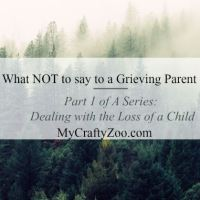 Part 1: What NOT to Say to a Parent Who Has Lost A Child