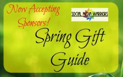 Now Accepting Sponsors in our Spring Gift Guide brought to you by Social Media Warriors.