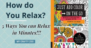 Just Add Color: 5 Ways to Relax With Little Time!