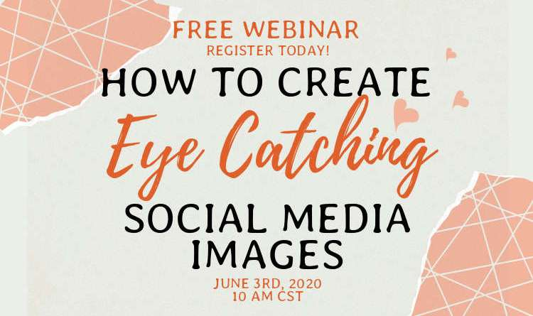 Free Webinar: How to Create Eye Catching Social Media Images