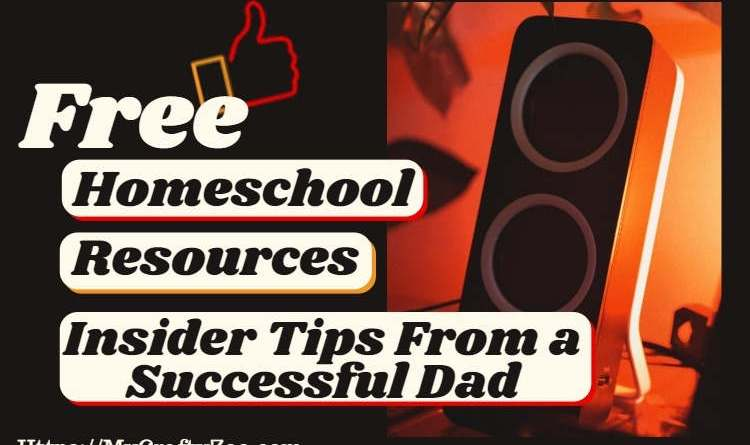 Free Homeschool Resources & Insider Tips From a Successful Dad