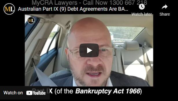 Australian Part IX Debt Agreements discussed by mycra lawyers | call now for credit repair on 1300 667 218