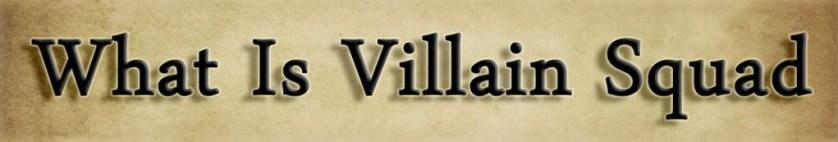 what is villain squad