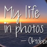 My life in photos – oktober 2019 #3