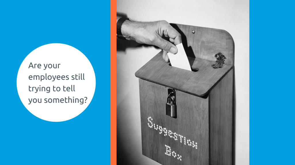 collecting employee feedback on the client experience - staff suggestion box