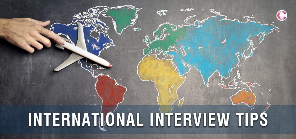 How to prepare for an international job interview? International interview tips: