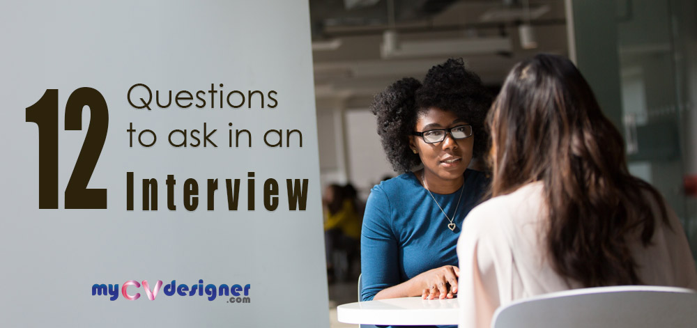 12 Questions to Ask in An Interview:
