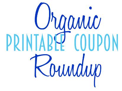 organic printable coupon roundup