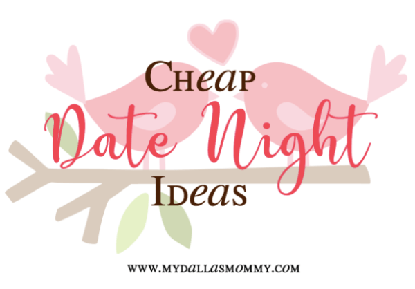 10 cheap date night ideas for couples on a budget my dallas mommy