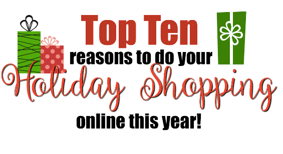 reasons to do your holiday shopping online