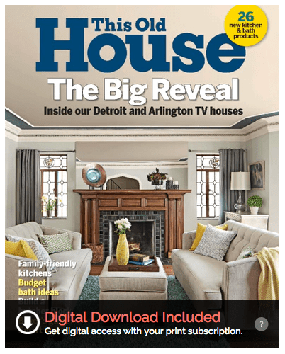 Today Only, You Can Get Yourself Or A Loved One A This Old House Magazine  Subscription For Just $7.99 A Year.