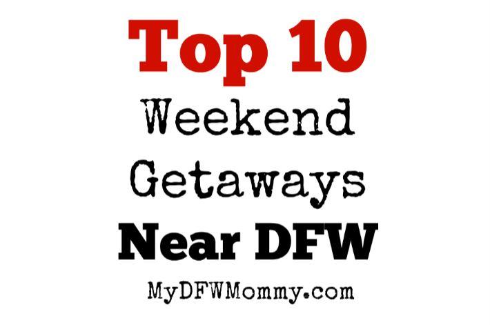 Weekend getaways from dfw