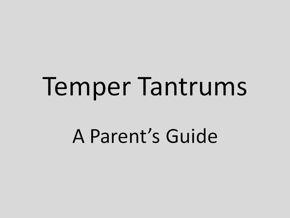 A Parent's Guide To Deal With Temper Tantrums