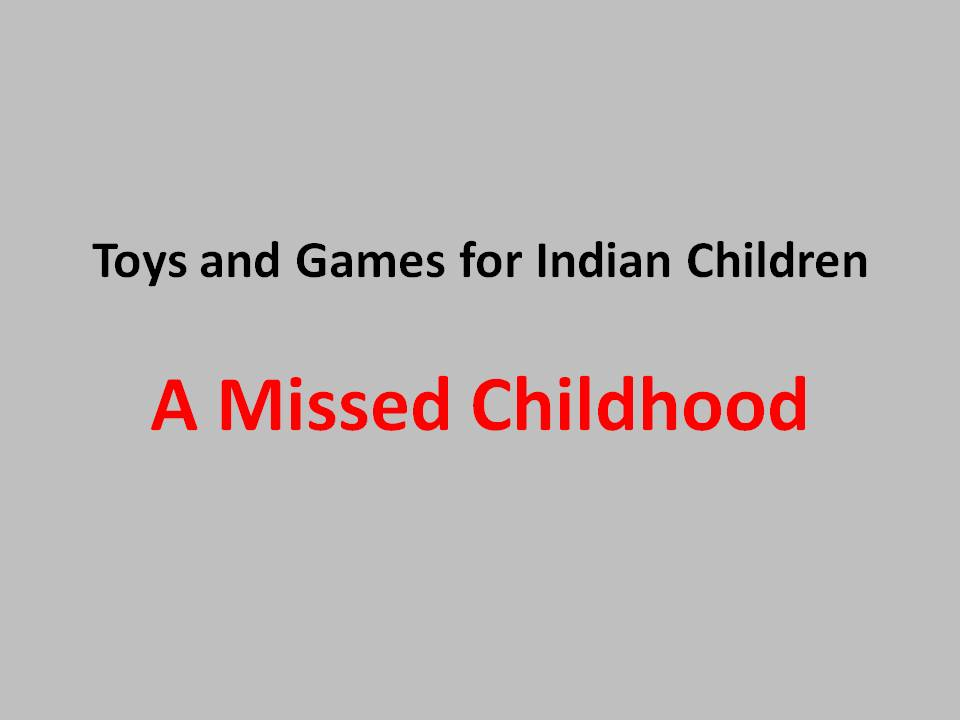 Toys And Games For Indian Children: A Missed Childhood