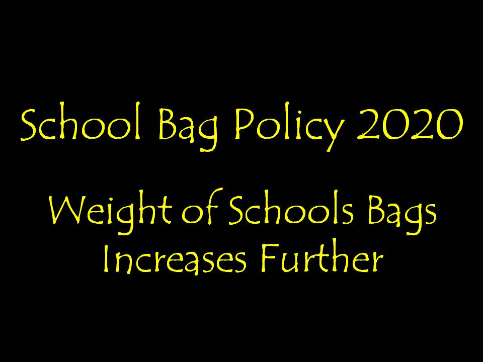 School Bag Policy 2020: Weight Of School Bags Increases Further
