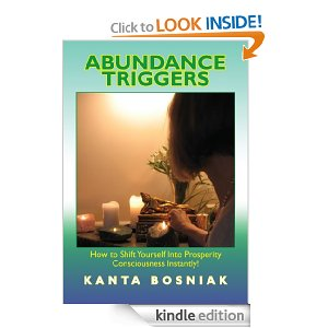 abundance triggers Pump Up Your Book: Abundance Triggers by Kanta Bosniak Book Tour