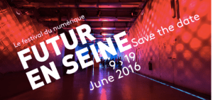 #DIGITAL - Futur en Seine 2016 - By Cap DIGITAL @ Paris  | Paris | Île-de-France | France