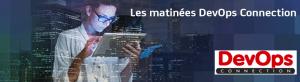 #DEV - 3ème édition des Matinées DevOps Connection - By CA Technologies @ Puteaux | Île-de-France | France