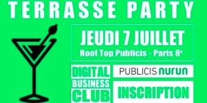 #NETWORKING - TERRASSE PARTY - By Digital Business Club @ PUBLICIS  | Paris | Île-de-France | France