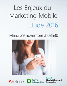 #MOBILE - Les enjeux du marketing mobile 2016 - By Azetone @ Harris Interactive France  | Paris | Île-de-France | France