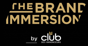 #eMARKETING - The brand immersion - By Le Club des Annonceurs @ Paris | Île-de-France | France