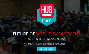 #MOBILE - FUTURE OF MOBILE ENGAGEMENT - By Hub Institute @ MEDEF  | Paris | Île-de-France | France