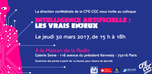 #IA - INTELLIGENCE ARTIFICIELLE : LES VRAIS ENJEUX - By CFE- CGC @ Maison de la Radio | Paris | Île-de-France | France