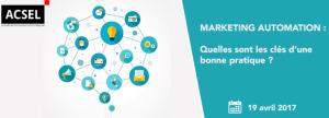 #eMARKETING - Marketing Automation : quelles sont les clés d'une bonne pratique? - By ACSEL @ Salesforce | Paris | Île-de-France | France