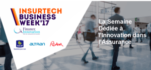 #InsurtechBiz - INSURTECH BUSINESS WEEK '17 - By FINANCE INNOVATION @ Bateau BOREAS, Port Debilly, | Paris | Île-de-France | France