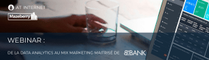 #MARKETING - De la data analytics au mix marketing maîtrisé de BforBank - By AT INTERNET et Mazeberry