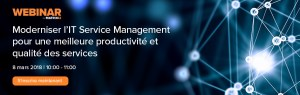 #TECH - Moderniser l'IT Service Management pour une meilleure productivité et qualité des services - By Matrix42