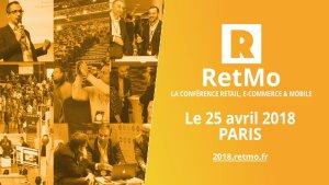 #RETAIL - RetMo Paris 2018 - By RetMo @ Palais des Congrès de Paris | Paris | Île-de-France | France