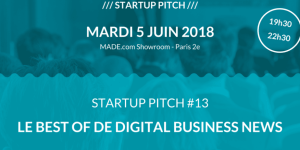 #ENTREPRENARIAT - Startup Pitch #13 - By Digital Business News @ Made.com Showroom | Paris | Île-de-France | France