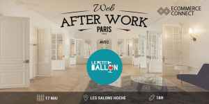 #WAWParis - Web After Work #17 avec Le Petit Ballon - By WAW @ Les Salons Hoche | Paris | Île-de-France | France