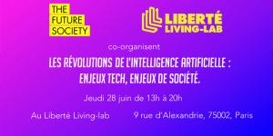 #INNOVATIONS - Révolutions de l'IA : enjeux tech, enjeux de société - By Liberté Living-Lab @ Liberte Living-Lab | Paris | Île-de-France | France