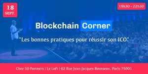 #INNOVATIONS - The Blockchain Corner - By Blockchain Group & Digital Business News @ 50 Partners - Le Loft | Paris | Île-de-France | France