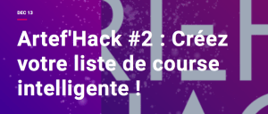 #INNOVATIONS - Artef'Hack #2 - Créez votre liste de courses intelligente - By Artefact @ Artefact | Paris | Île-de-France | France