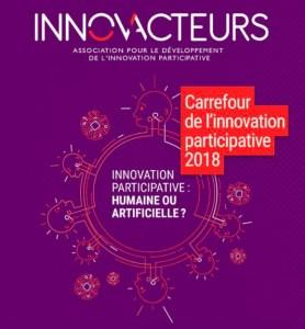 #INNOVATIONS - Carrefour de l'Innovation Participative 2018 –  Innovation participative : humaine ou artificielle ? - By Innov'Acteurs @ Siège de la Direction Générale de la Gendarmerie Nationale | Issy-les-Moulineaux | Île-de-France | France