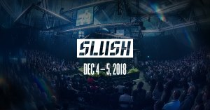 #ENTREPRENARIAT - Slush 2018 - By Slush @ Exhibition and Convention Center of Helsinki | Helsinki | Finlande