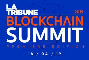 #INNOVATIONS - BLOCKCHAIN SUMMIT 2019 - By LA TRIBUNE EVENTS @ SALONS DE L'HÔTEL DES ARTS ET MÉTIERS