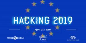 #ENTREPRENARIAT - #Hacking 2019 - By France Digitale, Syntec Numérique, l'ACSEL et France Invest @ Théâtre des Variétés