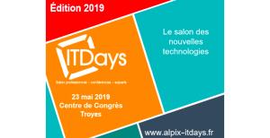 #TECH - IT DAYS 2019 - By Alpix @ Centre de Congrès de l'Aube
