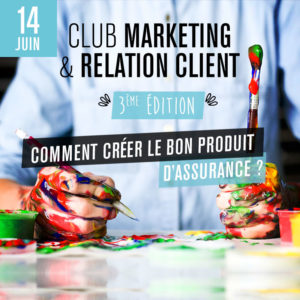 #MARKETING - Comment créer le bon produit d'assurance ? - By Cercle Lab @ Le Onze