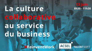 #INNOVATIONS - ReinventWork : la culture collaborative au service du business - By ACSEL @ MALT
