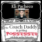 Eli the Coach Daddy is Getting Possessed!