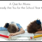 A Quiz for Moms: How Ready Are You for the School Year to End?
