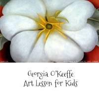 Art Lesson: Georgia O'Keeffe Flowers