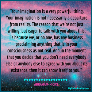 Your imagination is a very powerful thing