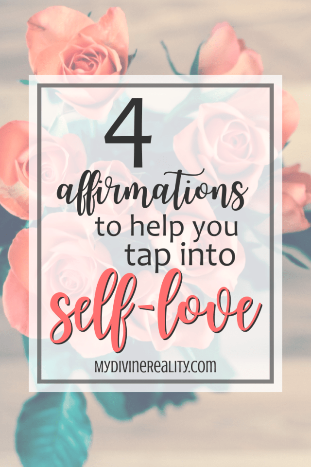 4 Affirmations to Help You Tap Into Self-Love