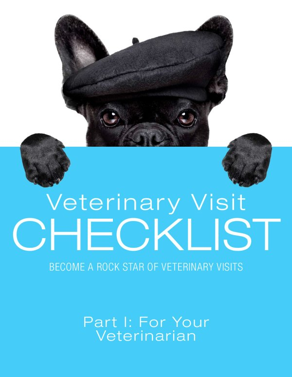 Veterinary Visit Checklist Part I: For Your Veterinarian